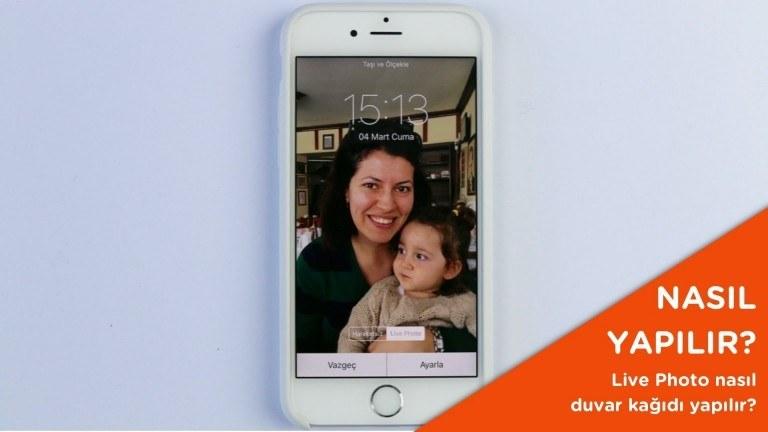 iPhone 6s ve 6s Plus ile çekilmiş Live Photo nasıl duvar kağıdı yapılır?