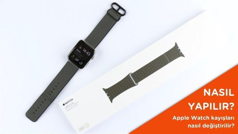 Apple Watch kayışları nasıl değiştirilir? – Video