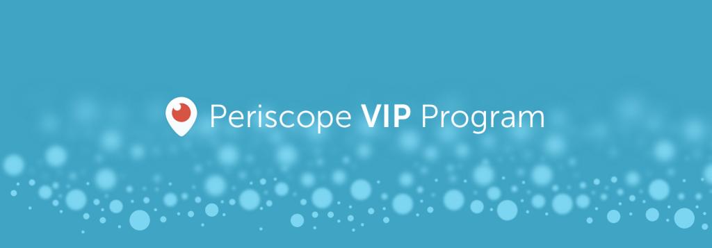 periscope vip