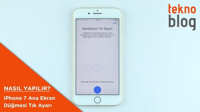 Nasıl Yapılır: iPhone 7 Ana Ekran düğmesi tık ayarı yapma