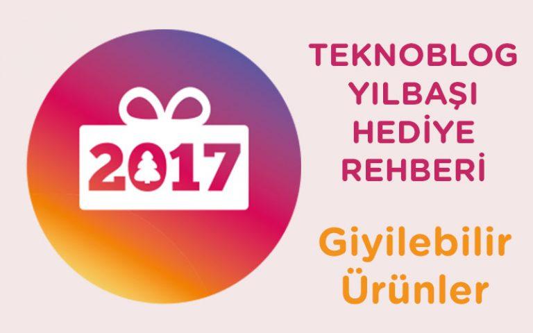 2017 Yılbaşı Hediye Rehberi: Giyilebilir Ürünler