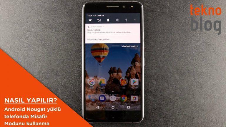 Nasıl Yapılır: Android Nougat yüklü telefonda Misafir kullanıcı oluşturma
