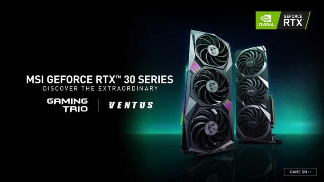 MSI GeForce RTX 30 Serisi Gaming ve Ventus ekran kartlarını duyurdu