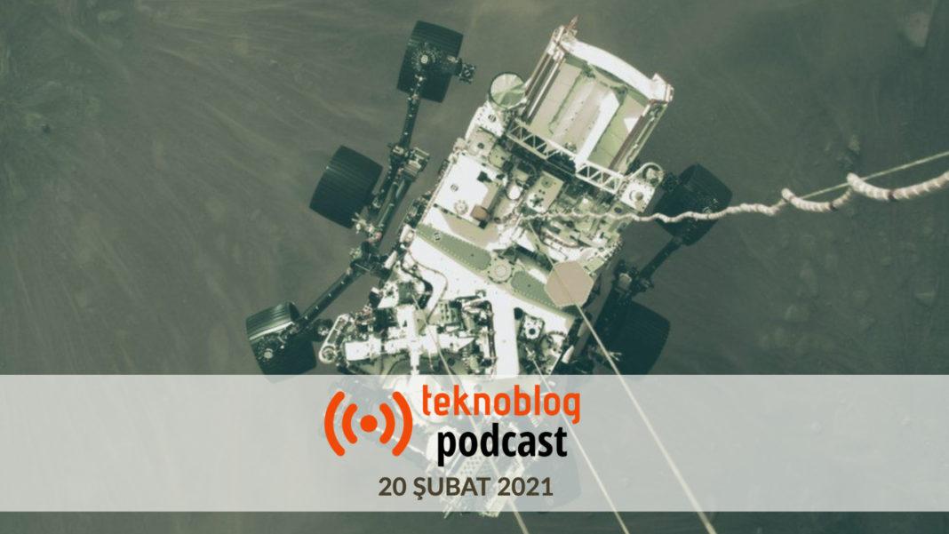 teknoblog podcast 20 şubat 2021